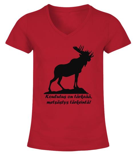 Koulutus on tärkeää, metsästys on tärkeintä! – Naisten T-paita