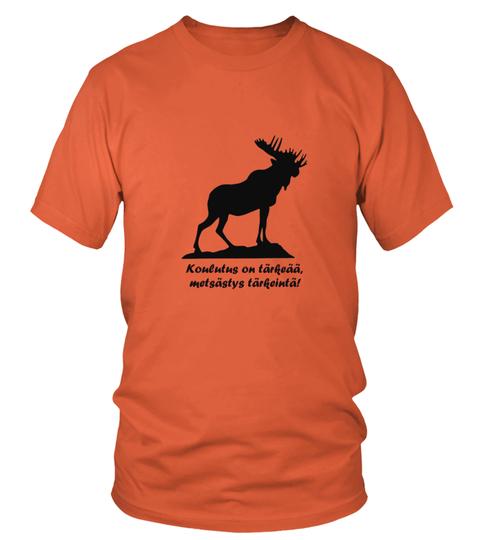 Koulutus on tärkeää, metsästys on tärkeintä! – Edullinen T-paita